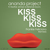 Kiss Kiss Kiss (Frankie Feliciano Remixes) by Ananda Project