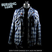Don't Ever Change - Single by Burning Love