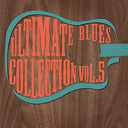 Ultimate Blues Collection Vol 5 by Various Artists