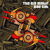 Bad Cat - Single by The Big Motif