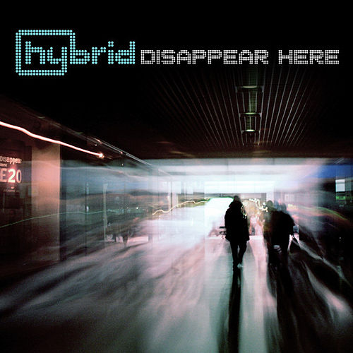 Disappear Here by Hybrid