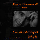Emile Naoumoff Live at l'Archipel by Emile Naoumoff