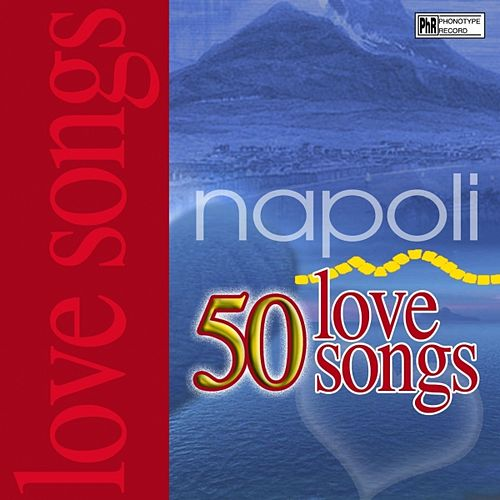 50 Napoli Love Songs by Various Artists