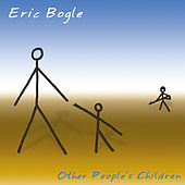 Other People's Children by Eric Bogle