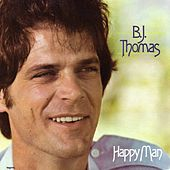 Happy Man by B.J. Thomas