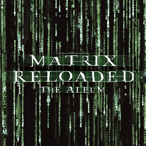 The Matrix Reloaded: The Album by Various Artists