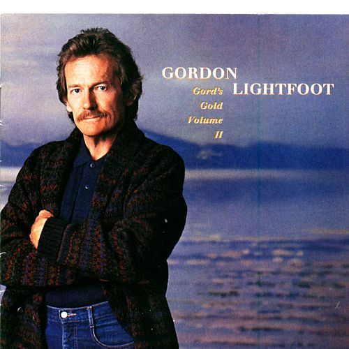Gord's Gold Volume II von Gordon Lightfoot