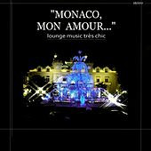 Monaco mon amour (Lounge music très chic) by Various Artists