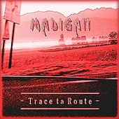 Trace ta route by Madigan