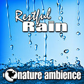 Restful Rain (Nature Sounds) by Nature Ambience