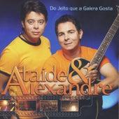 Do Jeito Que A Galera Gosta by Ataíde e Alexandre