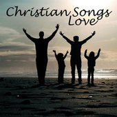 Christian Songs Love by Music-Themes