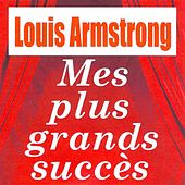 Mes Plus Grands Succès - Louis Armstrong by Louis Armstrong
