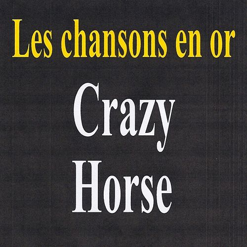 Les chansons en or - Crazy Horse by Crazy Horse