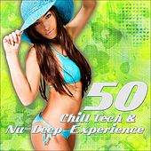 50 Chill Tech & Nu-Deep Experience by Various Artists