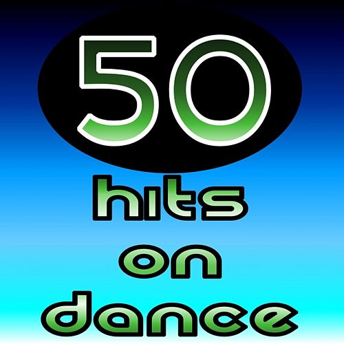 50 Hits On Dance by Various Artists