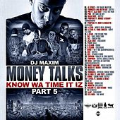 Money Talks. Know Wa Time It Iz : Part 5 by Various Artists
