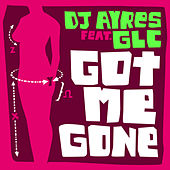 Got Me Gone (feat. GLC) by DJ Ayres