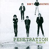 Don't Dictate - The Best Of Penetration by Penetration