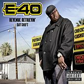 Revenue Retrievin': Day Shift by E-40