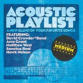 Acoustic Playlist: Medium - A New Blend Of Your Favorite Songs by Various Artists