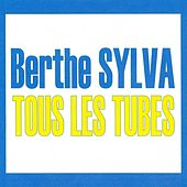 Tous les tubes by Berthe Sylva