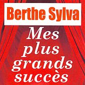 Mes plus grands succès by Berthe Sylva