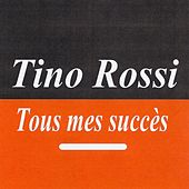 Tous mes succès by Tino Rossi