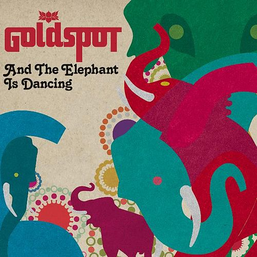 And The Elephant Is Dancing by Goldspot