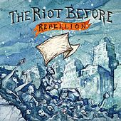 Rebellion by Riot Before