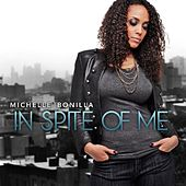 In Spite of Me by Michelle Bonilla