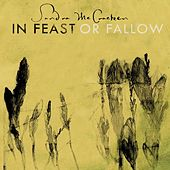 In Feast Or Fallow by Sandra McCracken