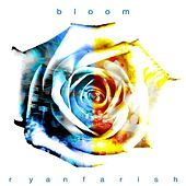 Bloom by Ryan Farish