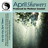 April Showers Natural Sounds by Medwyn Goodall