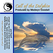 Call Of the Dolphin Natural Sounds by Medwyn Goodall