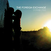 Connected by The Foreign Exchange