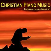 Christian Piano Music - Christian Music Worship by Christian Music Songs