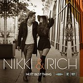 Next Best Thing by Nikki & Rich