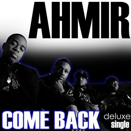 Come Back - Single by Ahmir