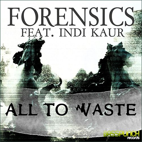 All to Waste / Trauma by Forensics