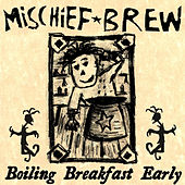Boiling Breakfast Early: A Demo Collection by Mischief Brew