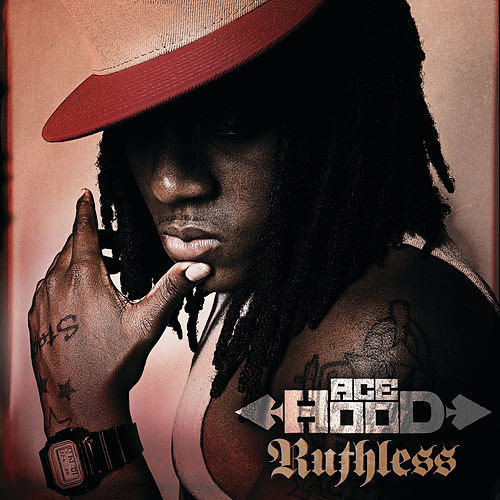 Ruthless by Ace Hood