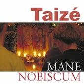 Mane nobiscum by Taizé