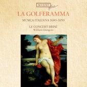 La Golferamma: Musica Italiana, 1600-1650 by Le Concert Brise
