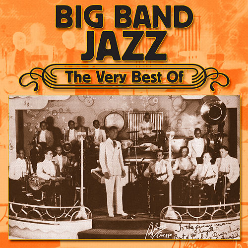 Big Band Jazz - The Very Best Of by Various Artists
