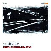 Cinema Chatelet, July 2006 by Ran Blake