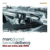 Bleu Sur Scene, July 2006 by Marc Ducret