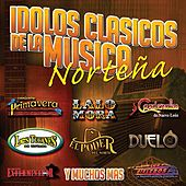 Idolos-Clásicos De La Música Norteña by Various Artists