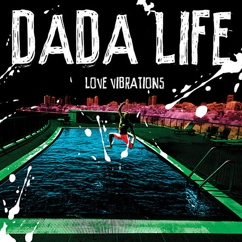 Love Vibrations by Dada Life