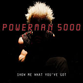 Show Me What You've Got by Powerman 5000